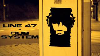 Line 47 - Dub System