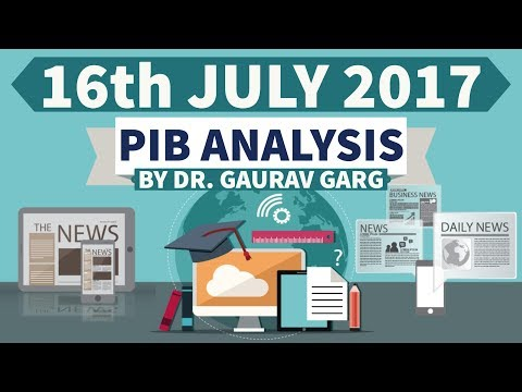 16th July 2017 - PIB - Press Information Bureau पत्र सूचना कार्यालय की news analysis