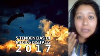 5 Tendencias de Medios Digitales en 2017