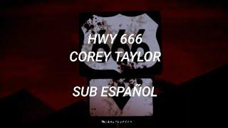 Corey Taylor - HWY 666 [Sub Español]