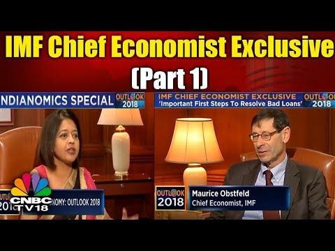 Outlook 2018: IMF Chief Economist Exclusive (Part 1) | CNBC-TV18