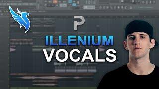 HOW TO MAKE VOCALS LIKE ILLENIUM