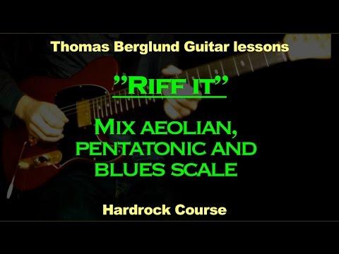 "Riff It ""Mix aeolian, pentatonic and blues scale"" / Hardrock course / Guitar lesson"