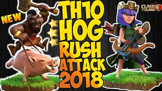 NEW TOWN HALL 10 HOG RUSH ATTACK STRATEGY 2018! TH10 WAR ATTACK STRATEGY!! - CLASH OF CLANS(COC)