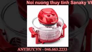 Noi nuong thuy tinh Sanaky VH-148D gia re nhat