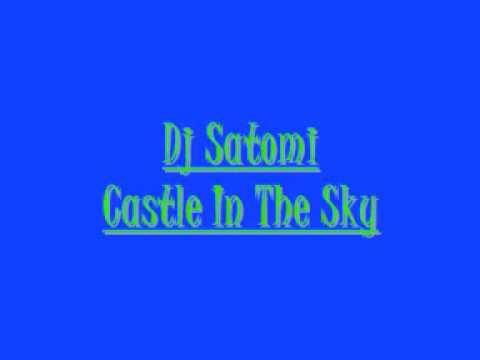 Dj Satomi - Castle In The Sky
