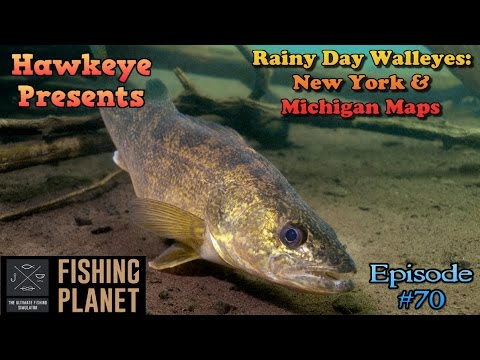 Fishing Planet - Ep. #70:  Rainy Day WALLEYES!: New York & Michigan Maps!