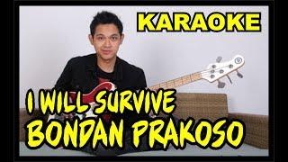 I Will Survive - Bondan Prakoso | Karaoke Tanpa Vokal