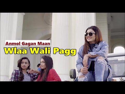 Wlaa Wali Pagg   Anmol Gagan Maan   Desi Routz   Sucha Yaar   Lyrics   Latest Punjabi Songs 2018