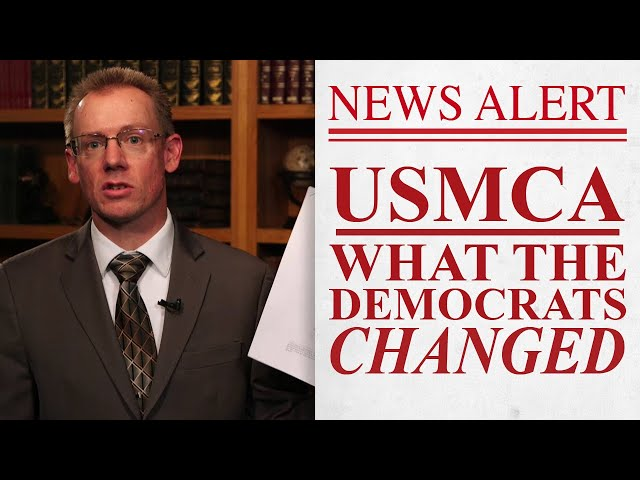 Exposing the Dem's USCMA Changes