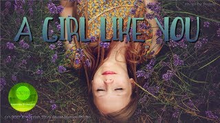 A Girl Like You, a Music Video | Девушка как ты, клип