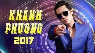 Khánh Phương 2017 - Những Ca Khúc Hay Nhất Khánh Phương 2017 - Album Cả Hai Cùng Khóc - Khánh Phương