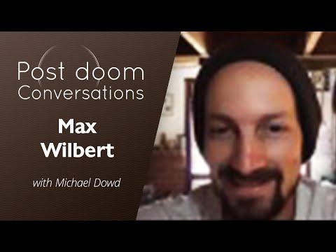 Max Wilbert: Post-doom with Michael Dowd