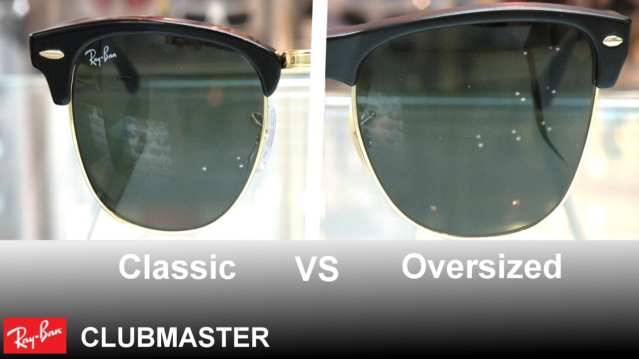 ray ban classic clubmaster  Ray Ban Clubmaster Classic vs Oversized 澶櫧鐪奸彙 - YouTube