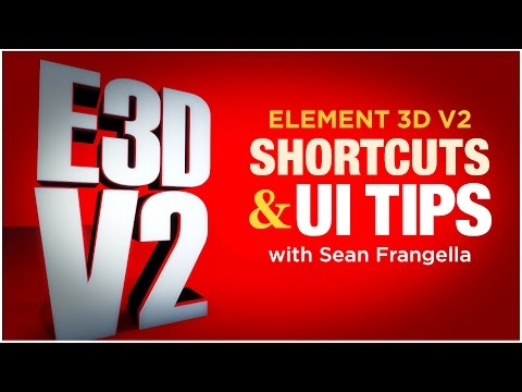 Element 3D V2 tutorial - Shortcuts, new interface and UI Tips (After Effects) - Sean Frangella