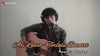 Terlalu Berarti - Ari Lasso (Anamiy Cover)