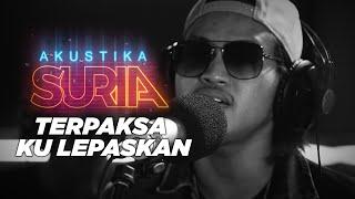 Download lagu Ukays - Terpaksa Ku Lepaskan (LIVE) #AkustikaSuria