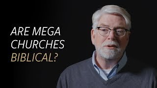 Are mega churches biblical?