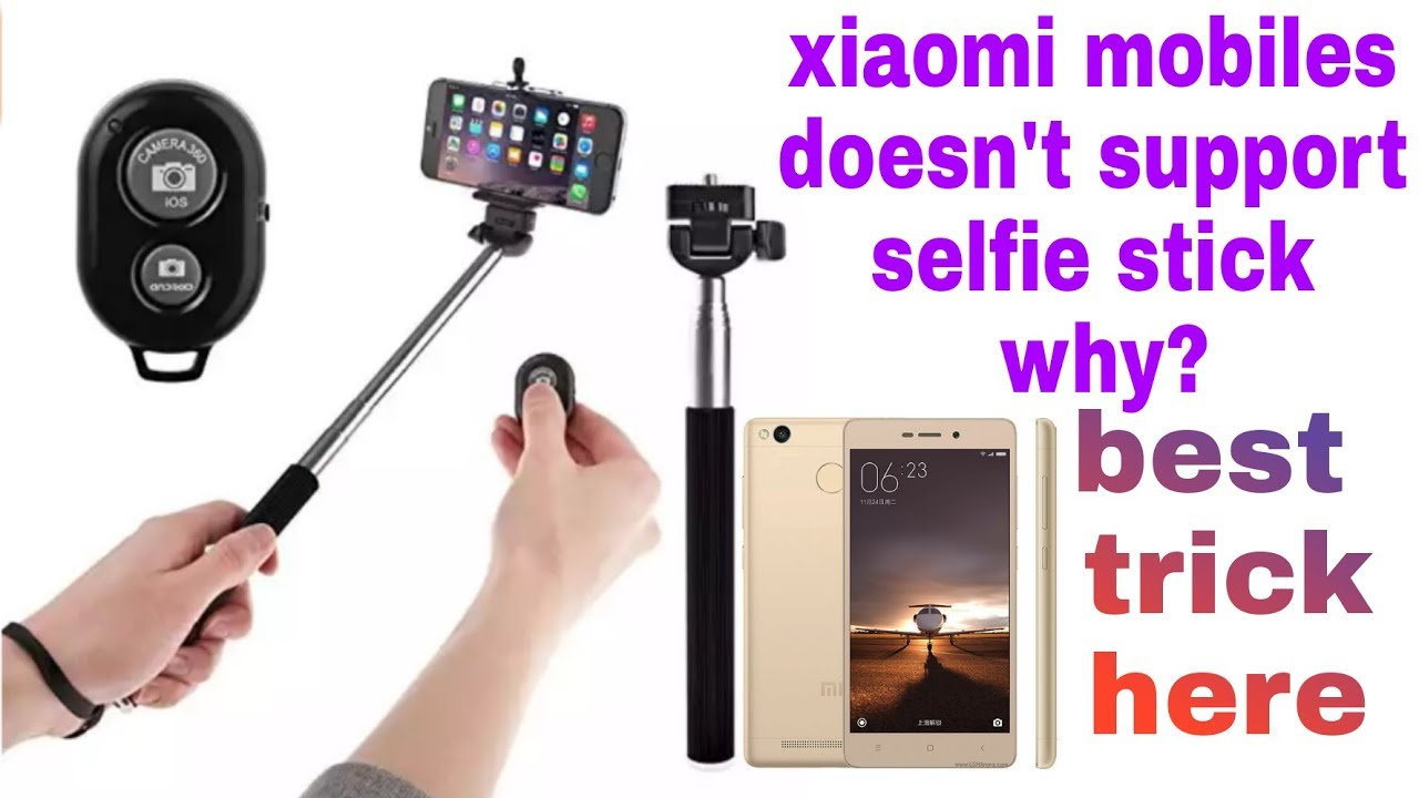 redmi 3s or xiaomi mobiles doesn 39 t support selfie stick why youtube. Black Bedroom Furniture Sets. Home Design Ideas