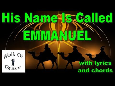 Emmanuel (His Name Is Called Emmanuel) with lyrics and chords
