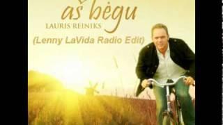 Lauris Reiniks - As Begu (Lenny LaVida Radio Edit)