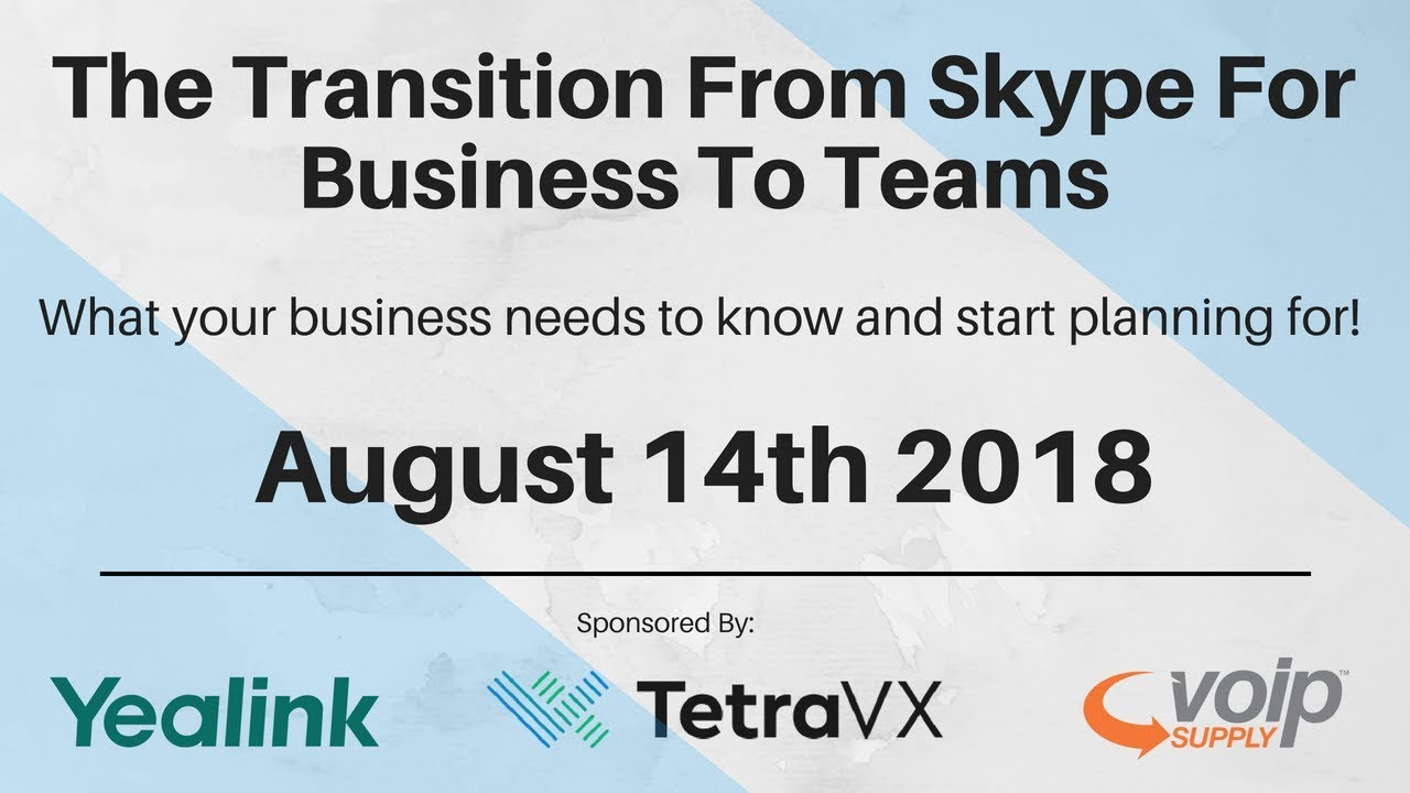 Transition Your Customers From Skype for Business To Microsoft Teams |  Webinar