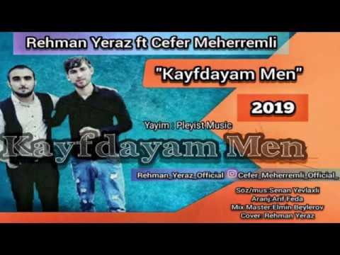 Rehman Yeraz Ft Cefer Mehereremli   Kayfdayam Men 2019 Yeni