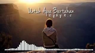 Eghy R.c - Untuk Apa Bertahan ( Official Video Lyric ) hiphop music 2019