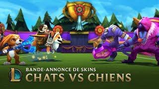 Chats vs Chiens | Bande-annonce de skins - League of Legends