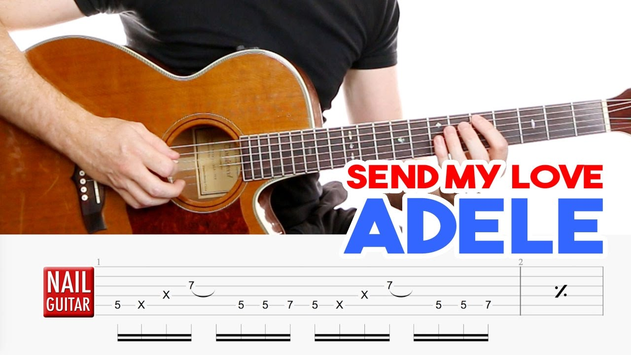 Send My Love ★ Adele ★ Guitar Lesson - Easy How To Play ...