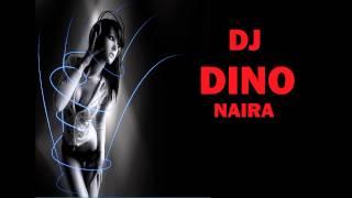 DJ DINO - NAIRA