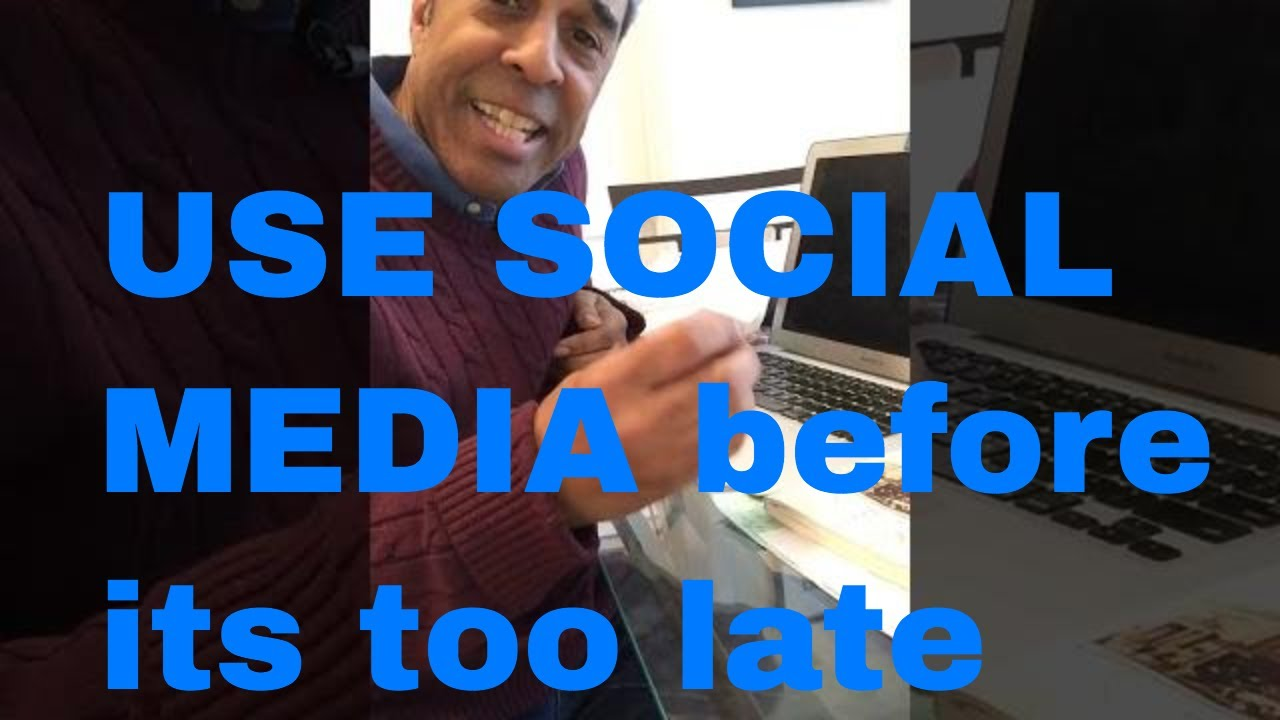 USE SOCIAL MEDIA before it's TOO LATE