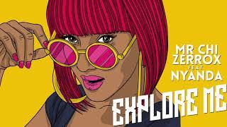 MR.CHI x ZERROX Feat. Nyanda - Explore Me (Original Mix)
