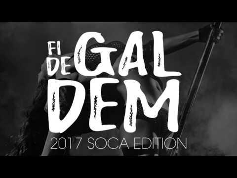 Fi Di Gyal Dem (2017 Soca Mix) | @djjonjat