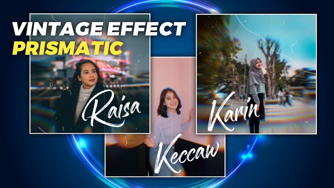 Cara Edit Foto Jadi Video Keren Dengan Efek Vintage Untuk ...