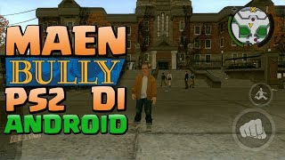 WOW! BULLY ADA DI ANDROID - BULLY ANNIVERSARY EDITION