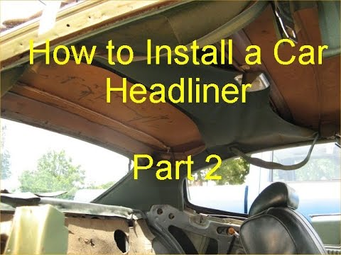 How To Install A Car Headliner Part 2 Bow Type 1970