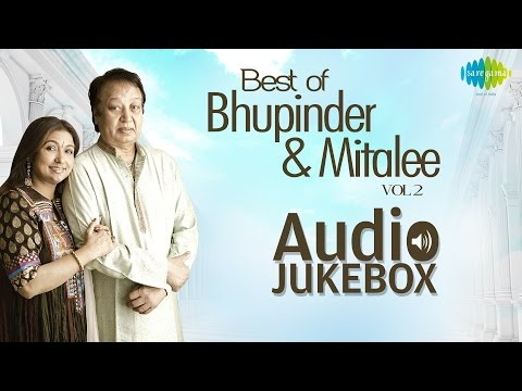 Bhupinder Mitalee Ghazals | Popular Ghazals Collection | Audio Jukebox