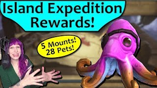 Why You're Doing Island Expeditions - Rewards! 5 Mounts, 28 Pets, Toys!
