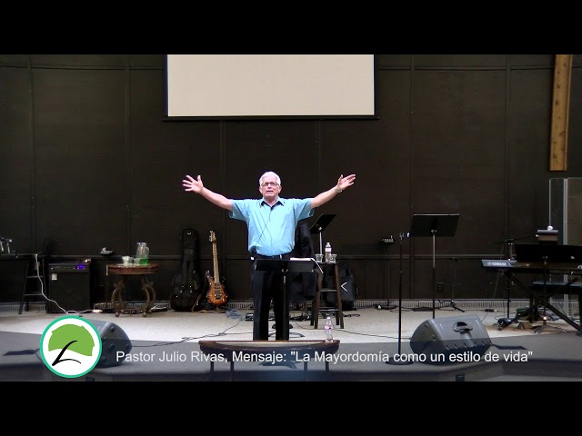 Pastor: Julio Rivas, La Mayordomia como un estilo de vida