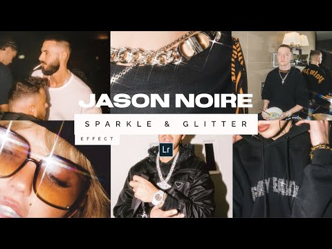 Create The JASON NOIRE Sparkle & Glitter Effect With Your Mobile Phone + Lightroom Preset