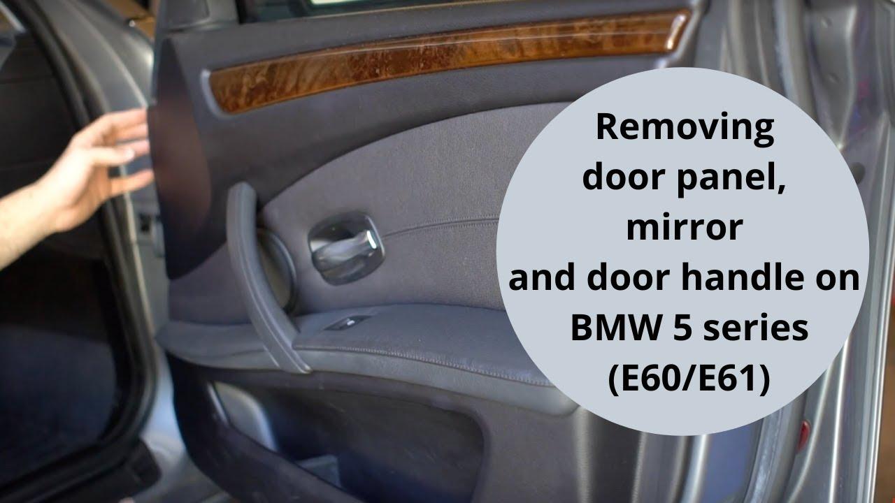 Removing Door Panel Mirror And Door Handle On Bmw 5 Series Youtube