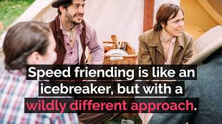 Speed Friending: A NEW Icebreaker Game to Make Friends