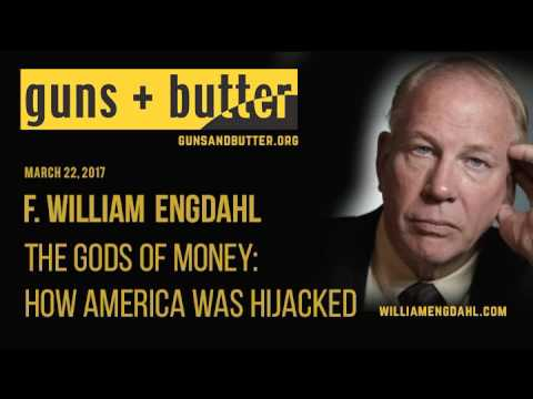 F. William Engdahl | The Gods of Money – How America Was Hij