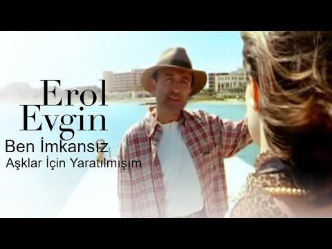 Erol Evgin - Ben İmkansız Aşklar İçin Yaratılmışım (Official Video)
