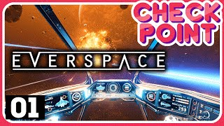 EVERSPACE - Ep.1 - The Final Frontier (Lets Play/Walkthrough/First Look) - Checkpoint