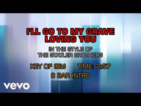 The Statler Brothers - I'll Go To My Grave Loving You (Karaoke)