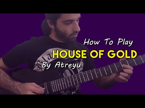 """How To Play """"House Of Gold"""" By Atreyu ( Guitar Tutorial With TABS! )"""