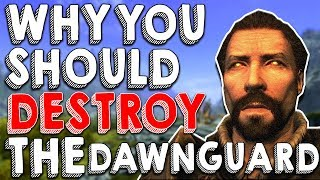 Why You Should Destroy the Dawnguard! | Hardest Decisions in Skyrim | Elder Scrolls Lore