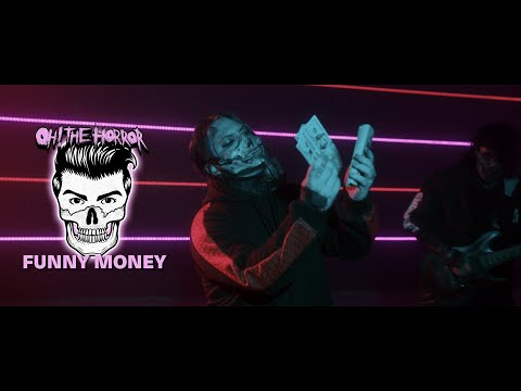 Oh! The Horror - Funny Money (Official Music Video)